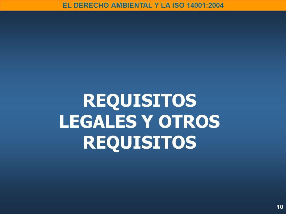 10 EL DERECHO AMBIENTAL Y LA ISO 14001:2004 REQUISITOS LEGALES Y OTROS REQUISITOS