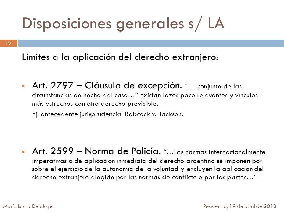 Disposiciones generales s/ LA Límites a la aplicación del derecho extranjero: Art. 2797 – Cláusula de excepción. … conjunto de las circunstancias de h