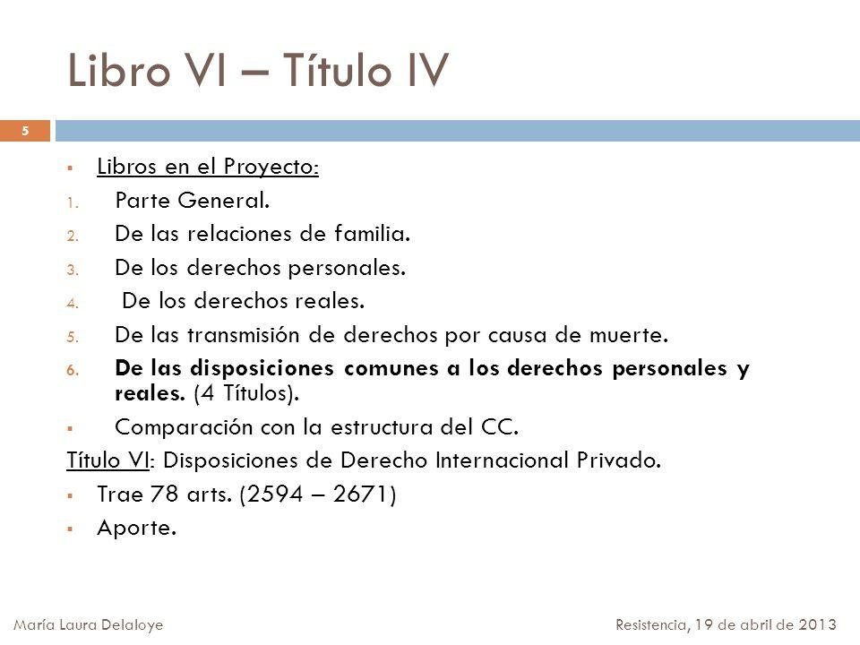 IV- PARTE ESPECIAL DE LOS ACTOS Y COSAS Art.