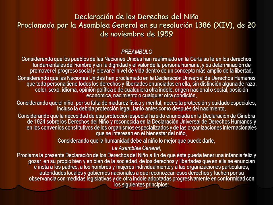 Declaración de los Derechos del Niño Proclamada por la Asamblea General en su resolución 1386 (XIV), de 20 de noviembre de 1959 PREAMBULO Considerando