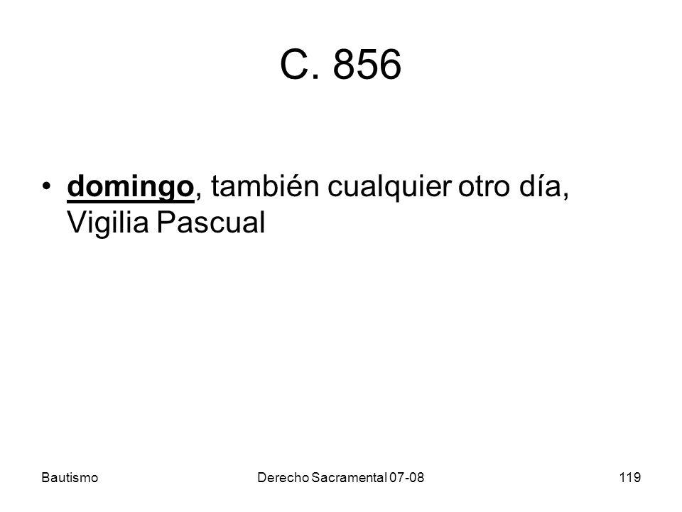 BautismoDerecho Sacramental 07-08119 C. 856 domingo, también cualquier otro día, Vigilia Pascual