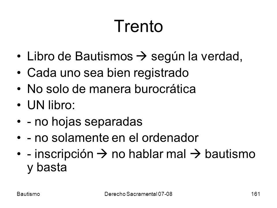 BautismoDerecho Sacramental 07-08161 Trento Libro de Bautismos según la verdad, Cada uno sea bien registrado No solo de manera burocrática UN libro: -