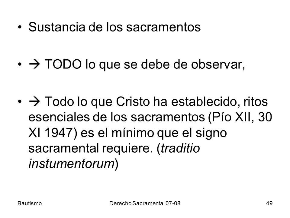 BautismoDerecho Sacramental 07-0849 Sustancia de los sacramentos TODO lo que se debe de observar, Todo lo que Cristo ha establecido, ritos esenciales