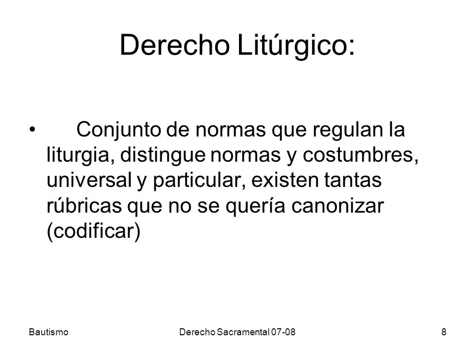 BautismoDerecho Sacramental 07-0819 Distinguir leyes: DIVINA POSITIVA, inmutables Eclesiástica mutables