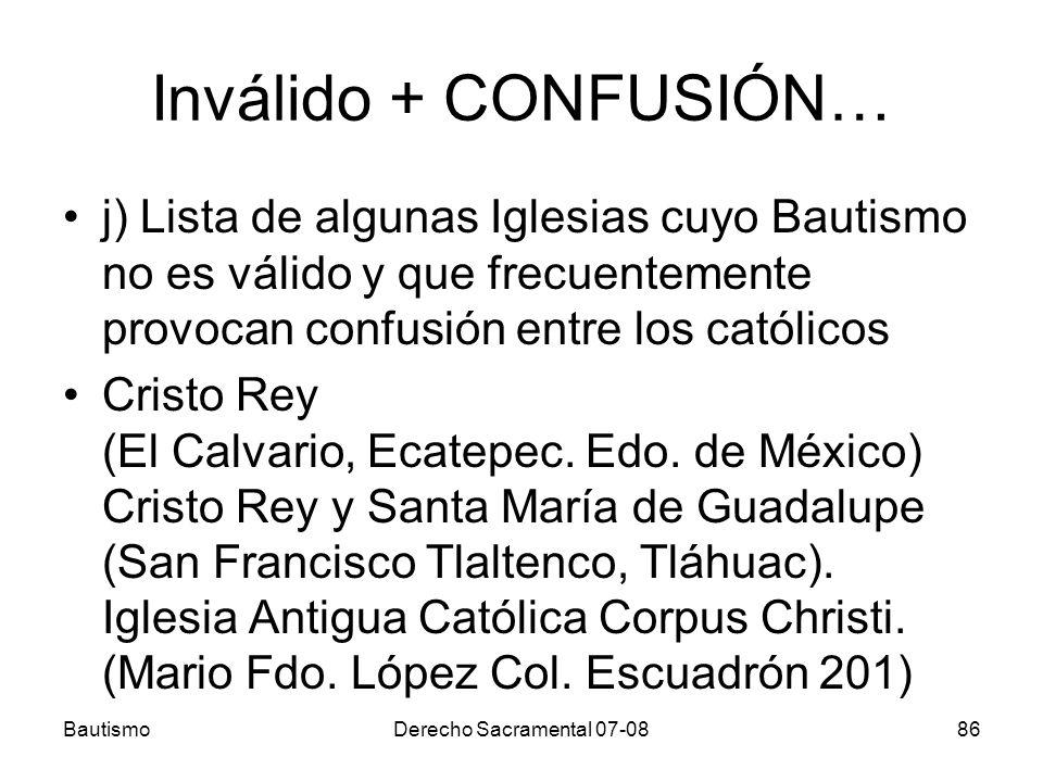 Inválido + CONFUSIÓN… j) Lista de algunas Iglesias cuyo Bautismo no es válido y que frecuentemente provocan confusión entre los católicos Cristo Rey (