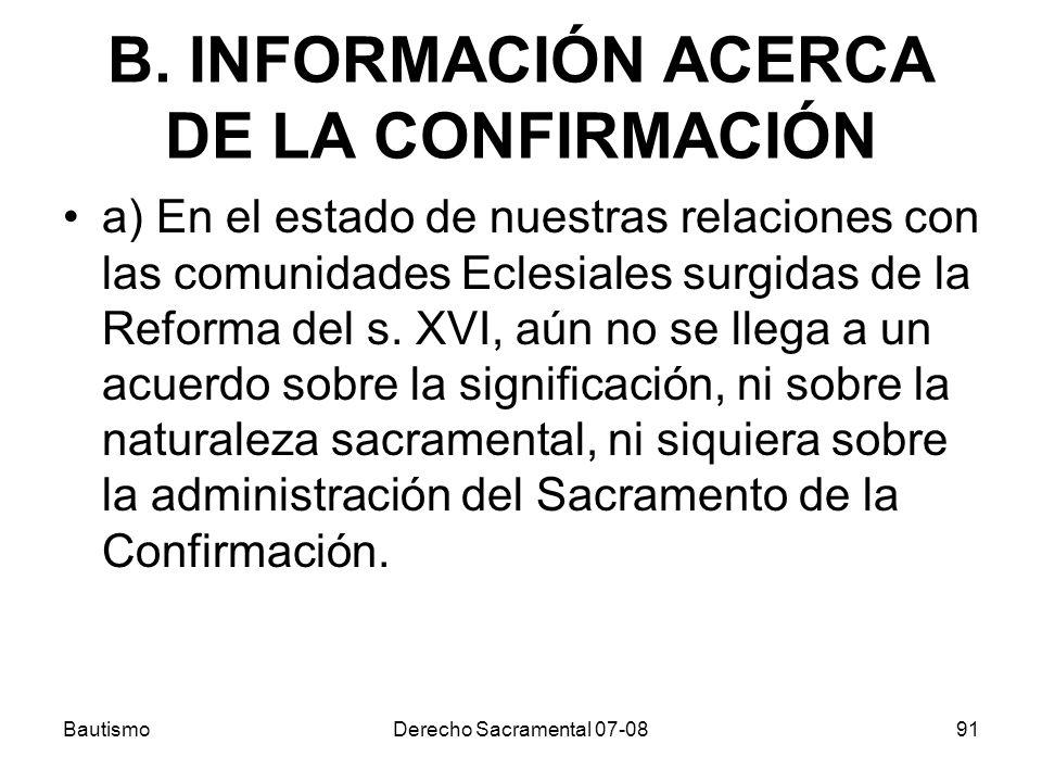 B. INFORMACIÓN ACERCA DE LA CONFIRMACIÓN a) En el estado de nuestras relaciones con las comunidades Eclesiales surgidas de la Reforma del s. XVI, aún
