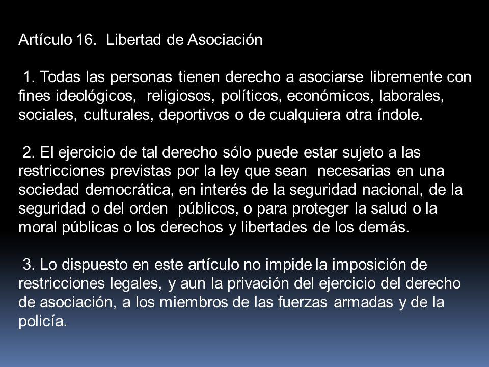Artículo 16. Libertad de Asociación 1.