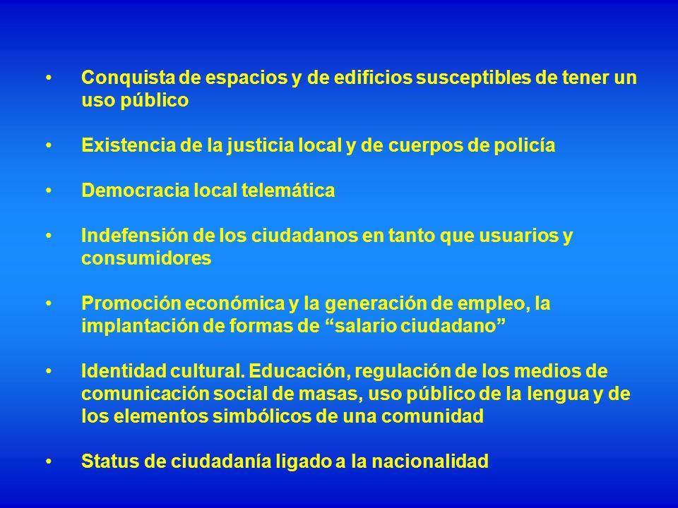 Conquista de espacios y de edificios susceptibles de tener un uso público Existencia de la justicia local y de cuerpos de policía Democracia local tel