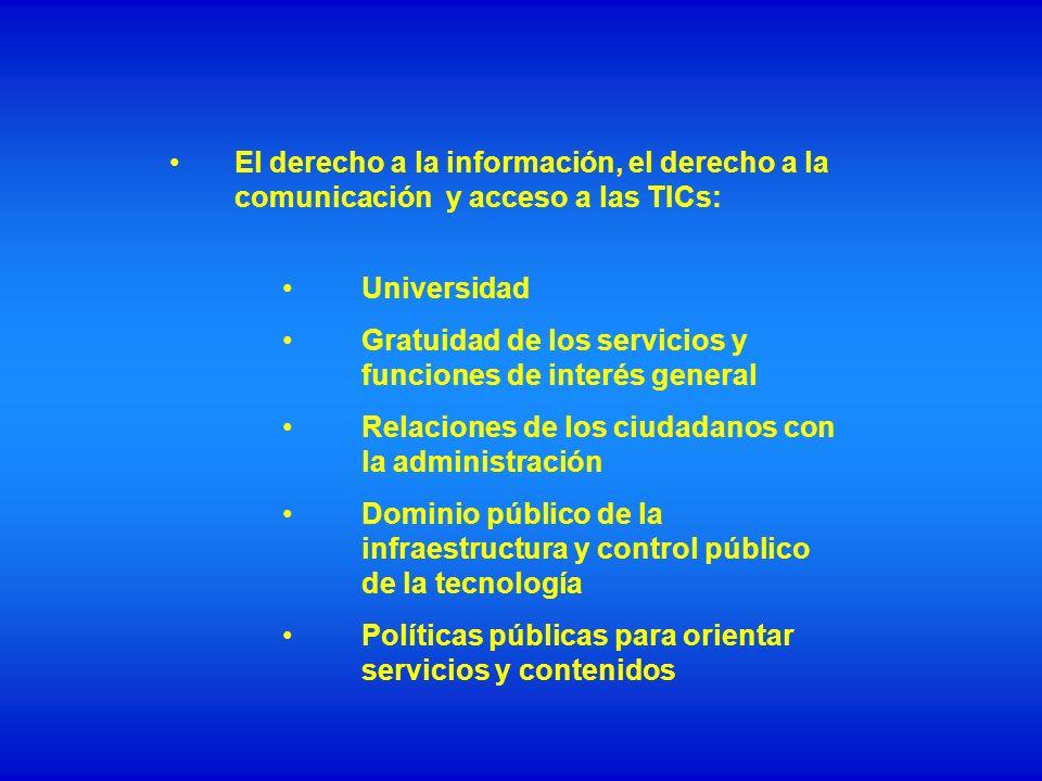 El derecho a la información, el derecho a la comunicación y acceso a las TICs: Universidad Gratuidad de los servicios y funciones de interés general R