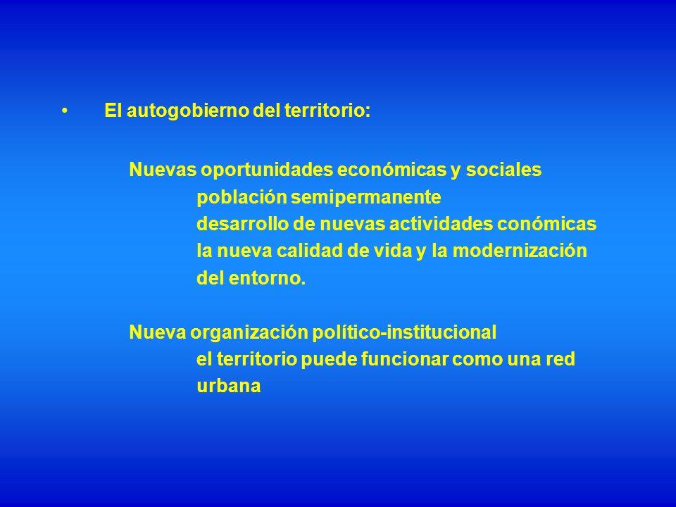 El autogobierno del territorio: Nuevas oportunidades económicas y sociales población semipermanente desarrollo de nuevas actividades conómicas la nuev