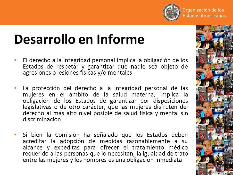 Desarrollo en Informe El derecho a la integridad personal implica la obligación de los Estados de respetar y garantizar que nadie sea objeto de agresi