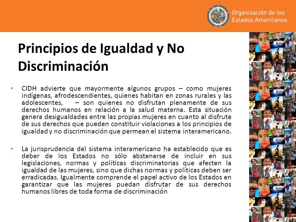 Principios de Igualdad y No Discriminación CIDH advierte que mayormente algunos grupos – como mujeres indígenas, afrodescendientes, quienes habitan en
