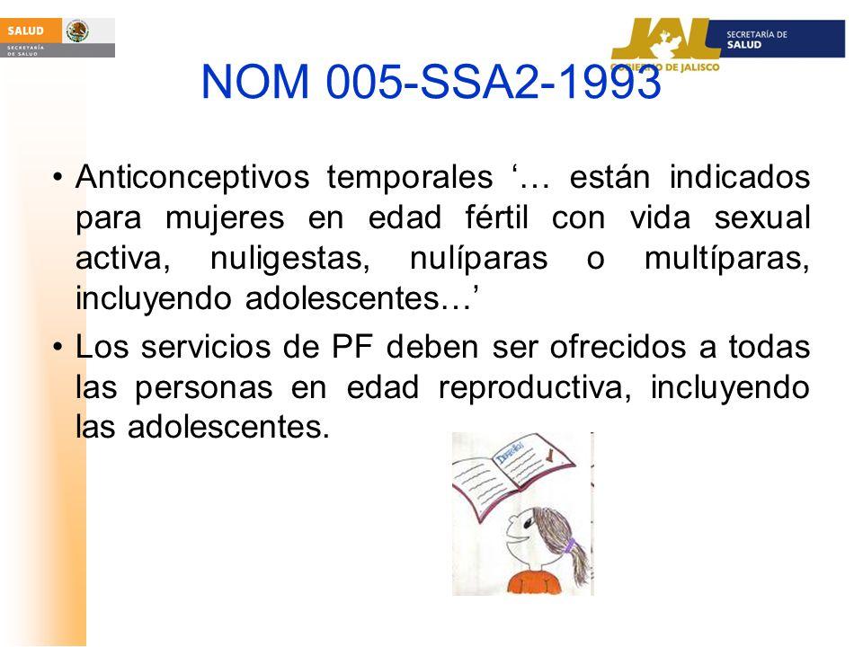 NOM 005-SSA2-1993 Anticonceptivos temporales … están indicados para mujeres en edad fértil con vida sexual activa, nuligestas, nulíparas o multíparas,