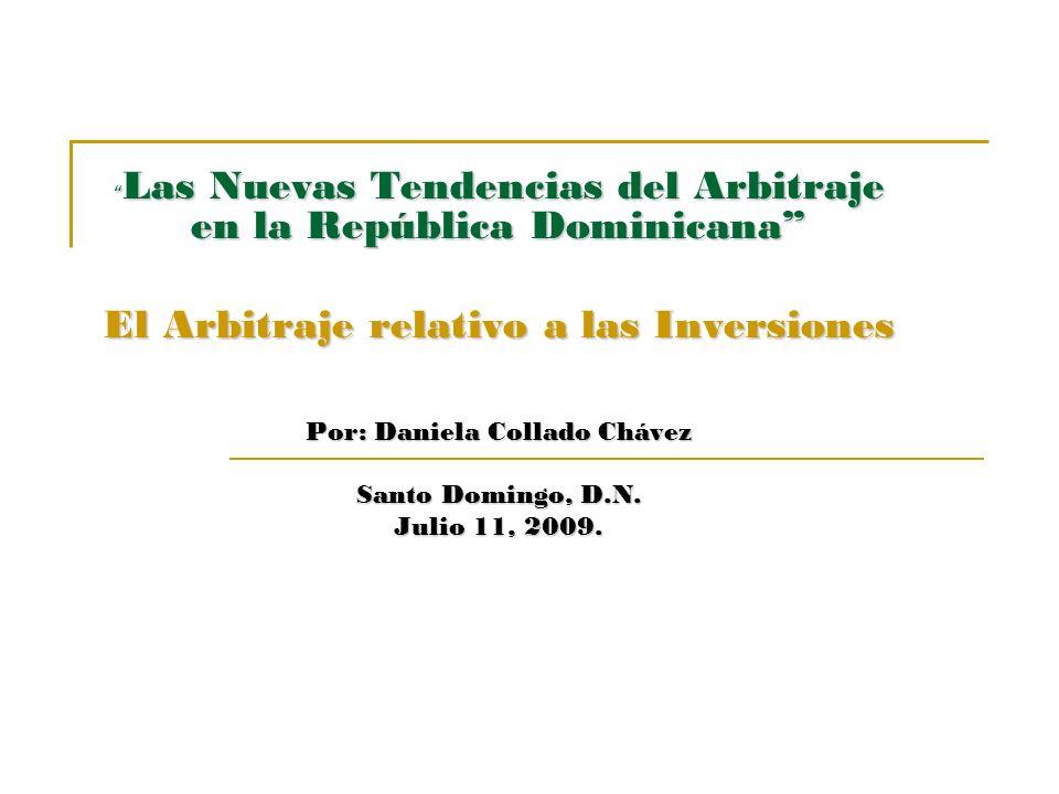 Las Nuevas Tendencias del Arbitraje en la República Dominicana Las Nuevas Tendencias del Arbitraje en la República Dominicana El Arbitraje relativo a
