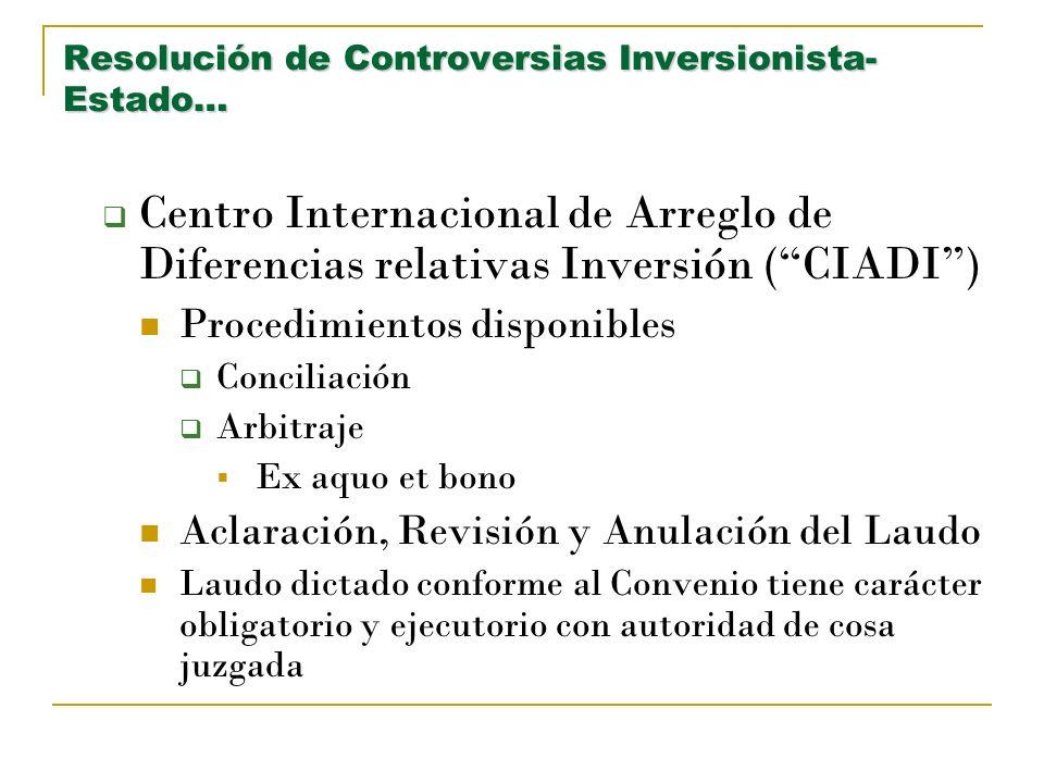 Resolución de Controversias Inversionista- Estado… Centro Internacional de Arreglo de Diferencias relativas Inversión (CIADI) Procedimientos disponibl