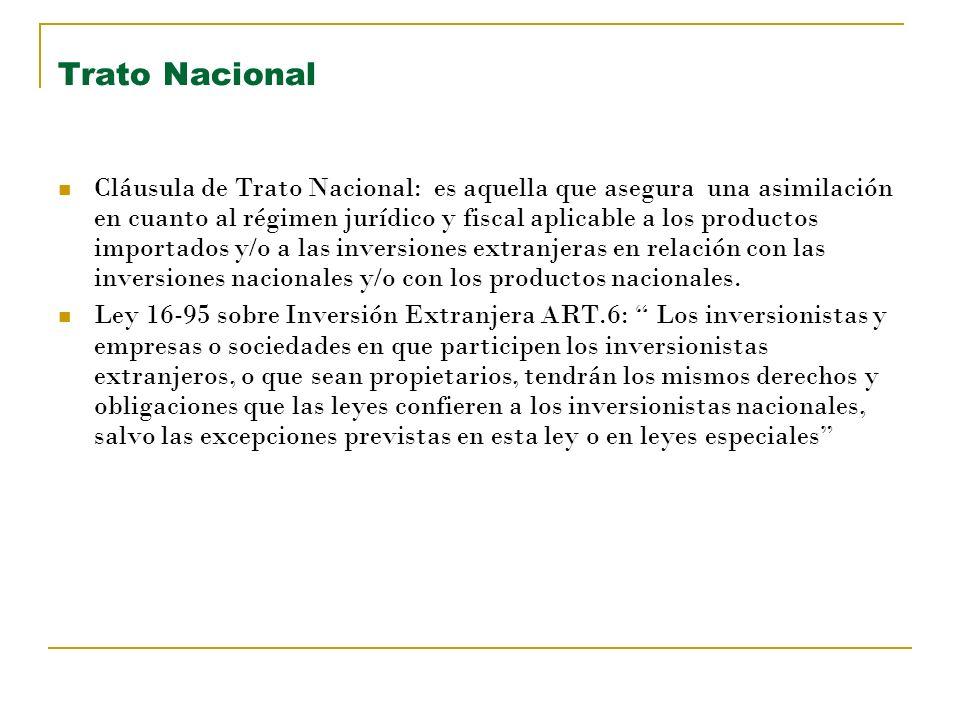 Trato Nacional Cláusula de Trato Nacional: es aquella que asegura una asimilación en cuanto al régimen jurídico y fiscal aplicable a los productos imp