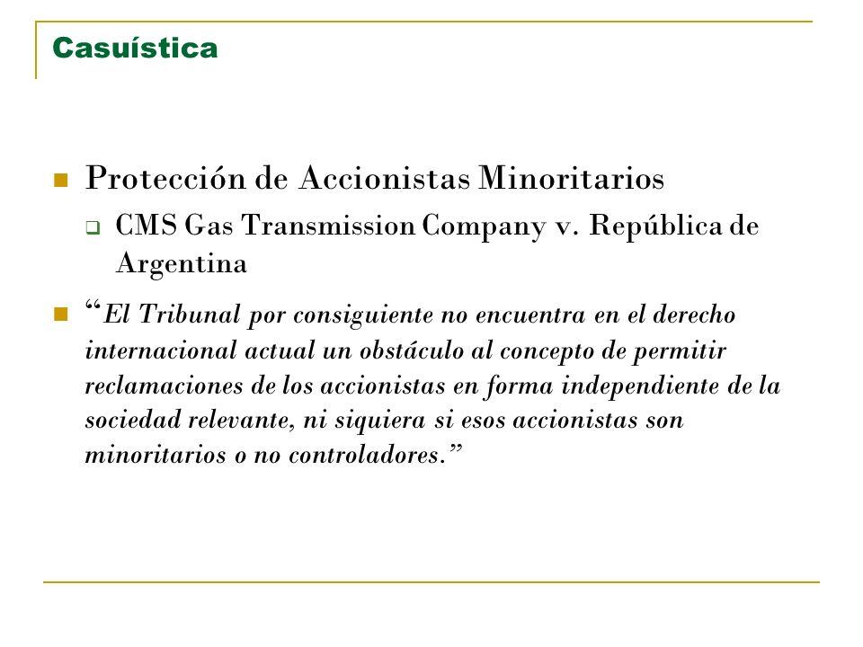 Casuística Protección de Accionistas Minoritarios CMS Gas Transmission Company v. República de Argentina El Tribunal por consiguiente no encuentra en