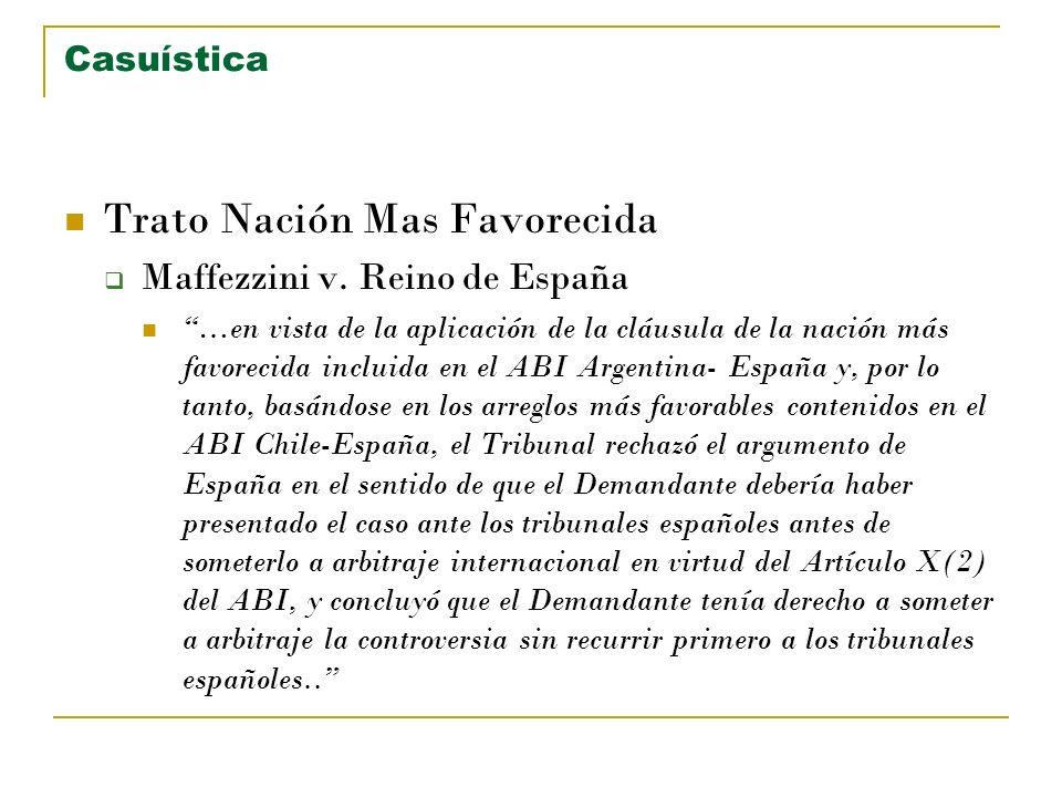Casuística Trato Nación Mas Favorecida Maffezzini v. Reino de España …en vista de la aplicación de la cláusula de la nación más favorecida incluida en