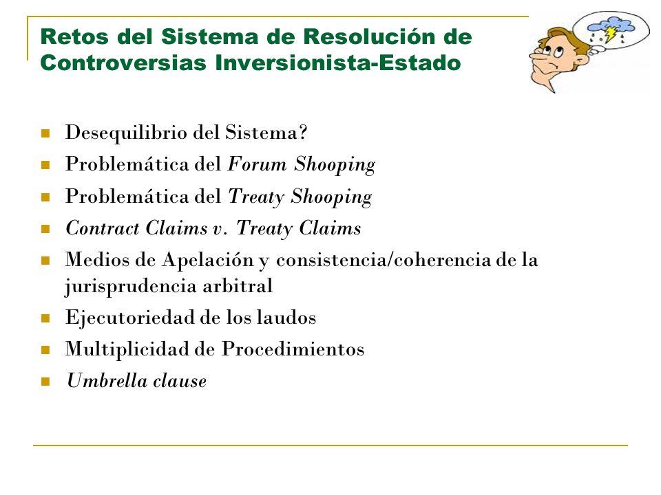 Retos del Sistema de Resolución de Controversias Inversionista-Estado Desequilibrio del Sistema? Problemática del Forum Shooping Problemática del Trea