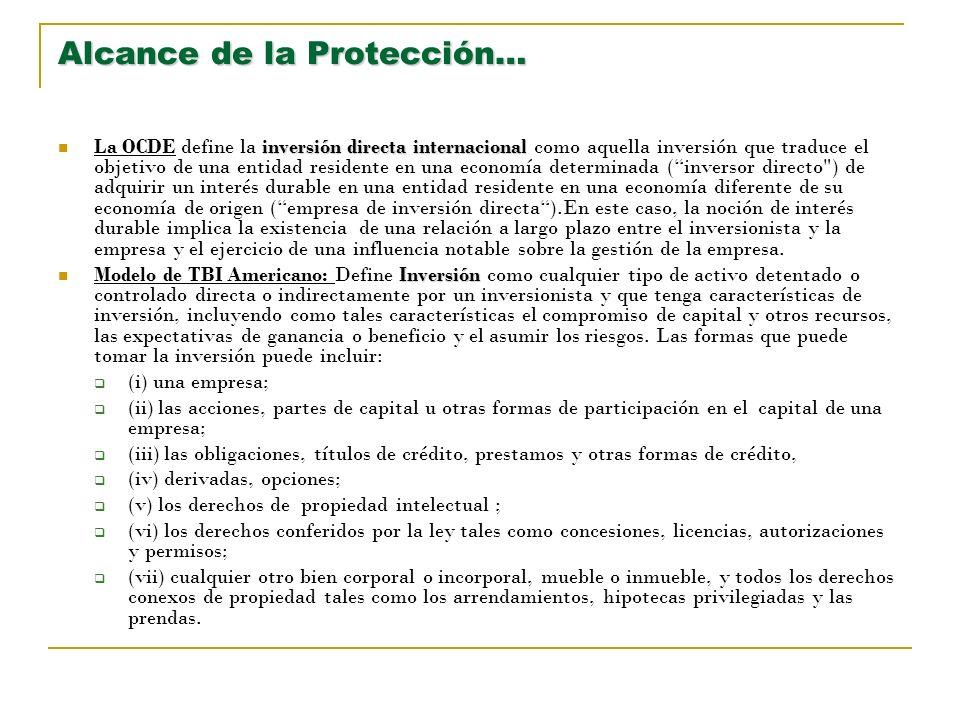 Alcance de la Protección… inversión directa internacional La OCDE define la inversión directa internacional como aquella inversión que traduce el obje