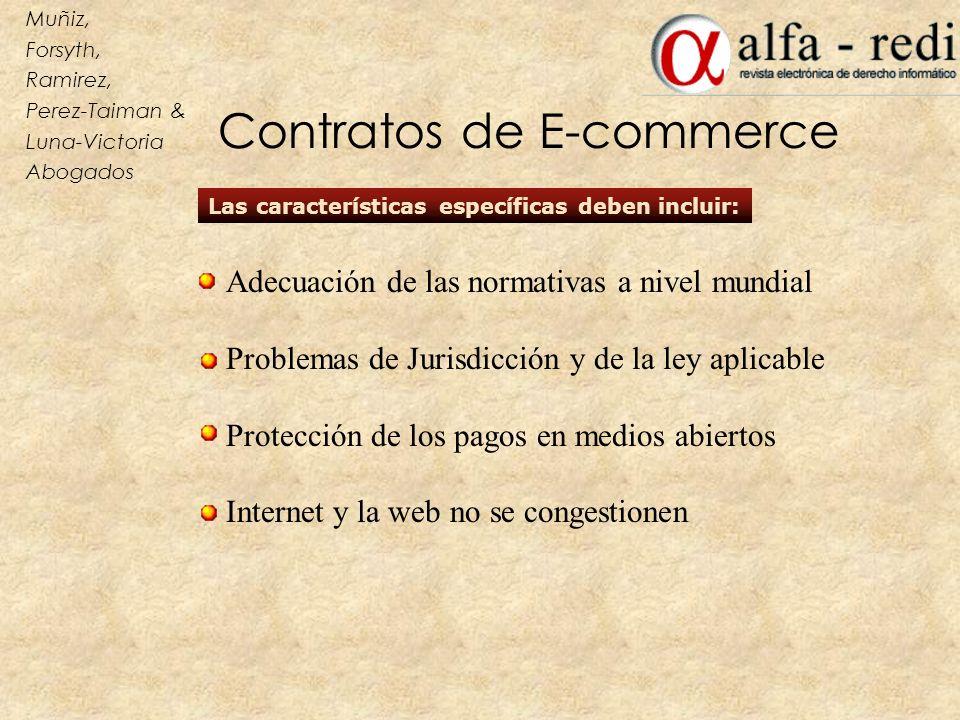 Las características específicas deben incluir: Muñiz, Forsyth, Ramirez, Perez-Taiman & Luna-Victoria Abogados Contratos de E-commerce Adecuación de la