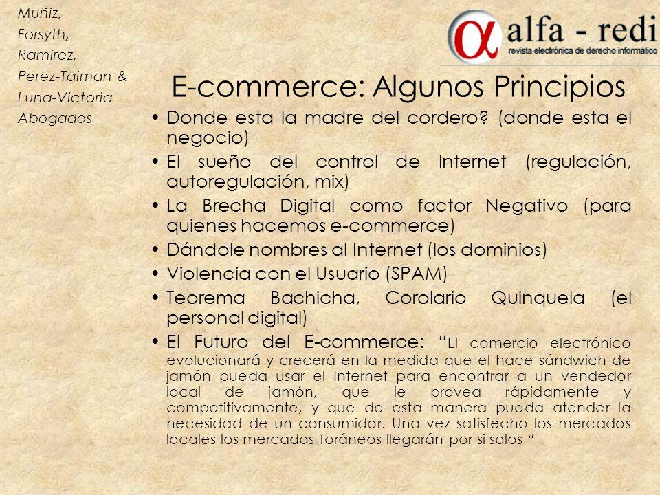 E-commerce: Algunos Principios Donde esta la madre del cordero? (donde esta el negocio) El sueño del control de Internet (regulación, autoregulación,