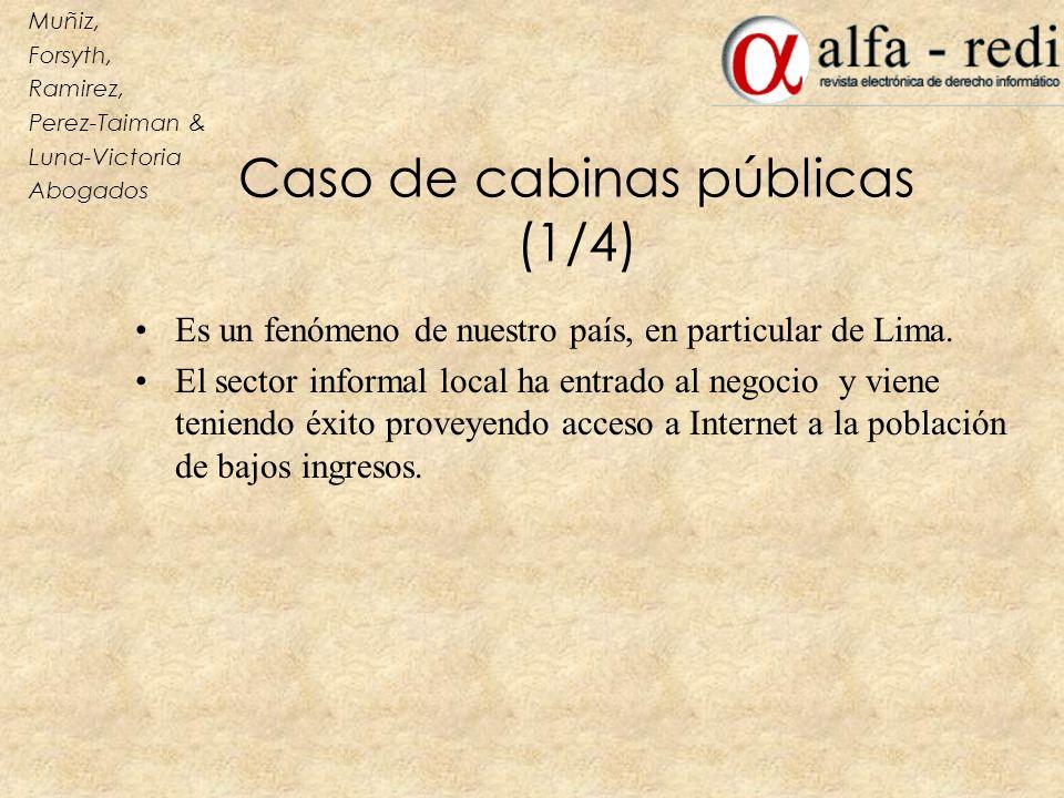 Caso de cabinas públicas (1/4) Es un fenómeno de nuestro país, en particular de Lima. El sector informal local ha entrado al negocio y viene teniendo