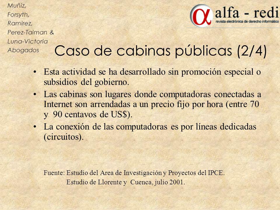 Caso de cabinas públicas (2/4) Esta actividad se ha desarrollado sin promoción especial o subsidios del gobierno. Las cabinas son lugares donde comput
