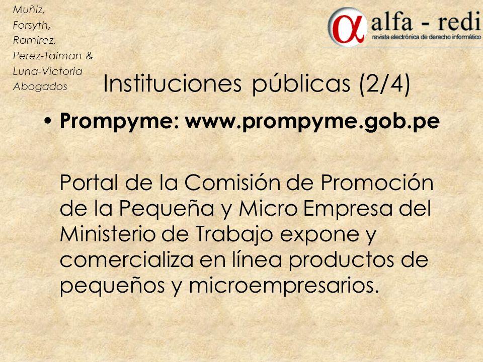 Instituciones públicas (2/4) Prompyme: www.prompyme.gob.pe Portal de la Comisión de Promoción de la Pequeña y Micro Empresa del Ministerio de Trabajo
