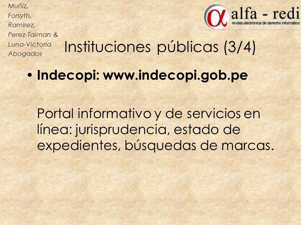 Instituciones públicas (3/4) Indecopi: www.indecopi.gob.pe Portal informativo y de servicios en línea: jurisprudencia, estado de expedientes, búsqueda