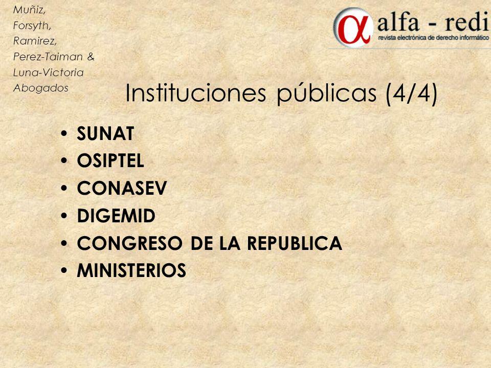 Instituciones públicas (4/4) SUNAT OSIPTEL CONASEV DIGEMID CONGRESO DE LA REPUBLICA MINISTERIOS Muñiz, Forsyth, Ramirez, Perez-Taiman & Luna-Victoria