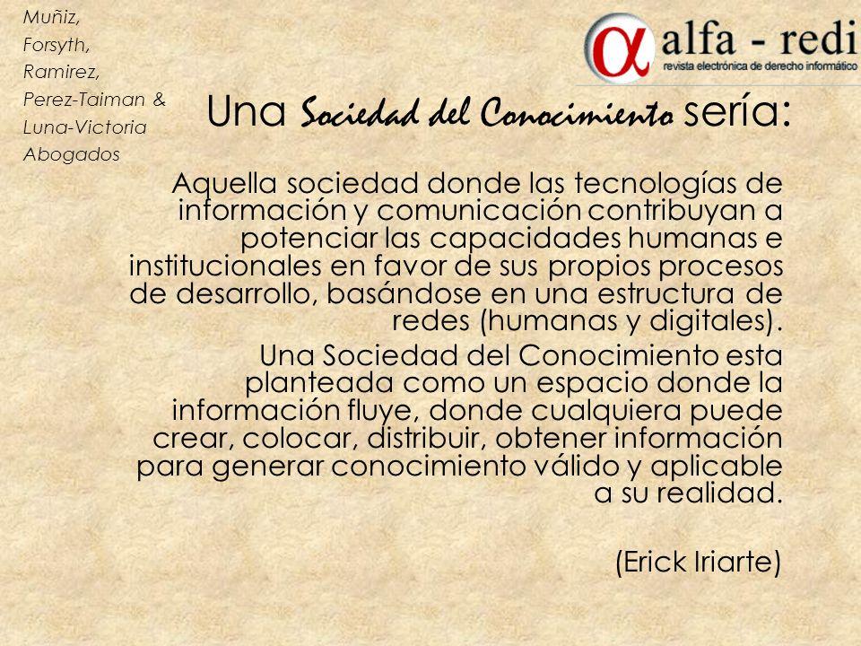 Una Sociedad del Conocimiento sería : Aquella sociedad donde las tecnologías de información y comunicación contribuyan a potenciar las capacidades hum