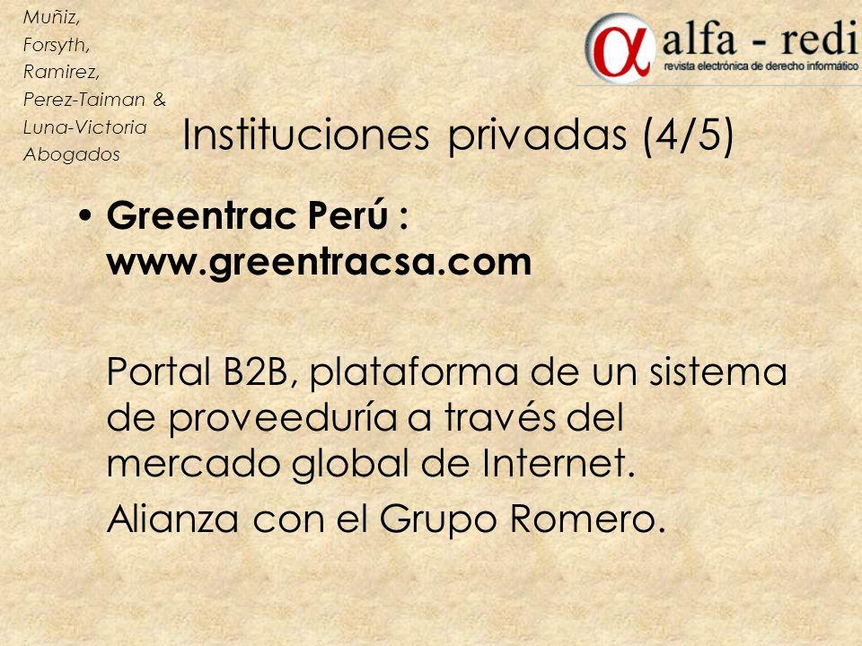 Instituciones privadas (4/5) Greentrac Perú : www.greentracsa.com Portal B2B, plataforma de un sistema de proveeduría a través del mercado global de I