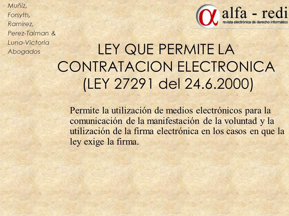 LEY QUE PERMITE LA CONTRATACION ELECTRONICA (LEY 27291 del 24.6.2000) Permite la utilización de medios electrónicos para la comunicación de la manifes