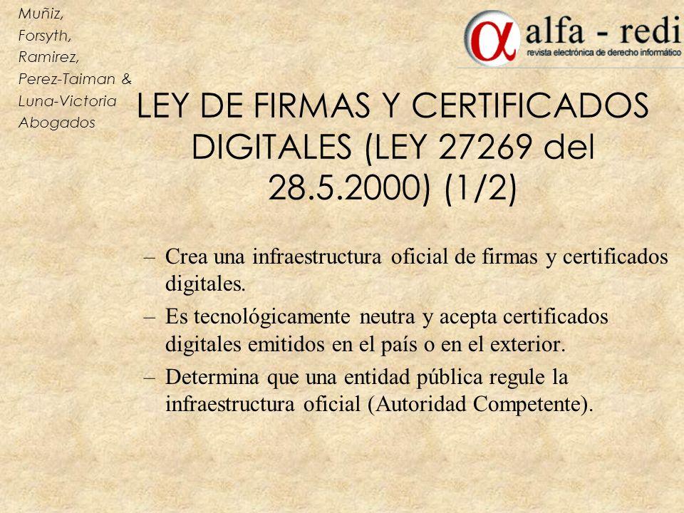 LEY DE FIRMAS Y CERTIFICADOS DIGITALES (LEY 27269 del 28.5.2000) (1/2) –Crea una infraestructura oficial de firmas y certificados digitales. –Es tecno