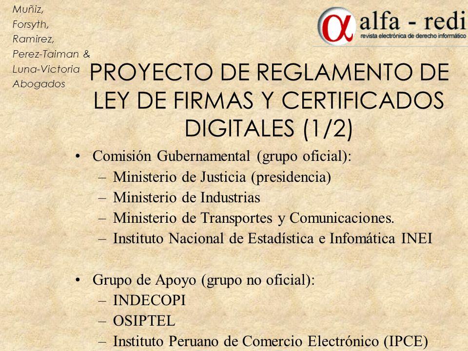 PROYECTO DE REGLAMENTO DE LEY DE FIRMAS Y CERTIFICADOS DIGITALES (1/2) Comisión Gubernamental (grupo oficial): –Ministerio de Justicia (presidencia) –