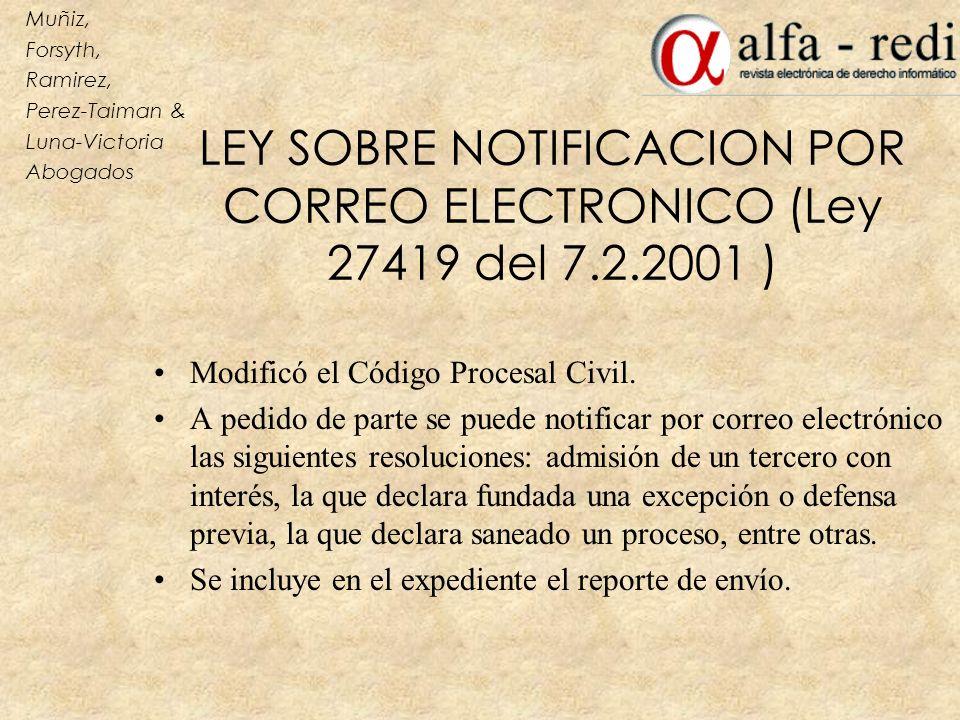 LEY SOBRE NOTIFICACION POR CORREO ELECTRONICO (Ley 27419 del 7.2.2001 ) Modificó el Código Procesal Civil. A pedido de parte se puede notificar por co