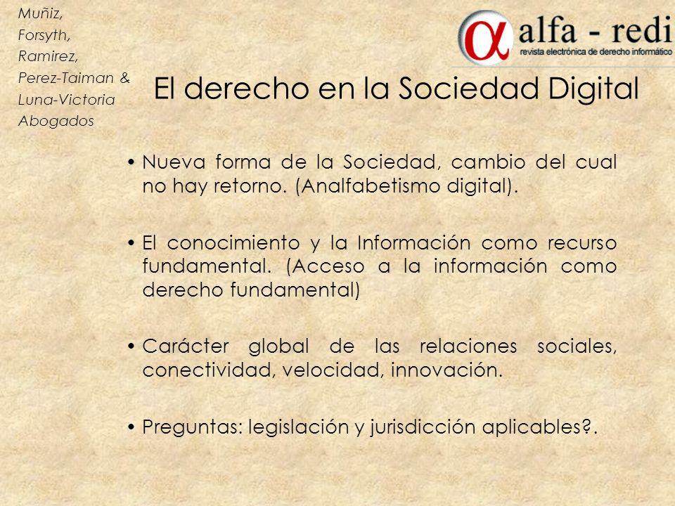 El derecho en la Sociedad Digital Nueva forma de la Sociedad, cambio del cual no hay retorno. (Analfabetismo digital). El conocimiento y la Informació