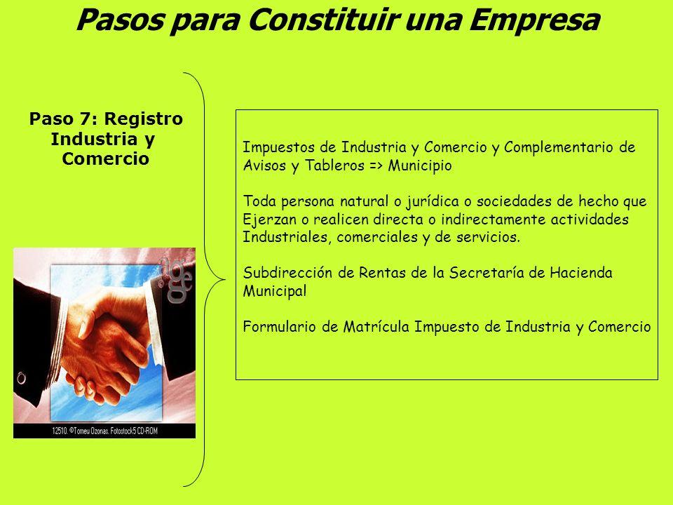 Pasos para Constituir una Empresa Paso 6: Registro Único Tributario RUT Sistema que permite registrar y actualizar la información Básica de los contri