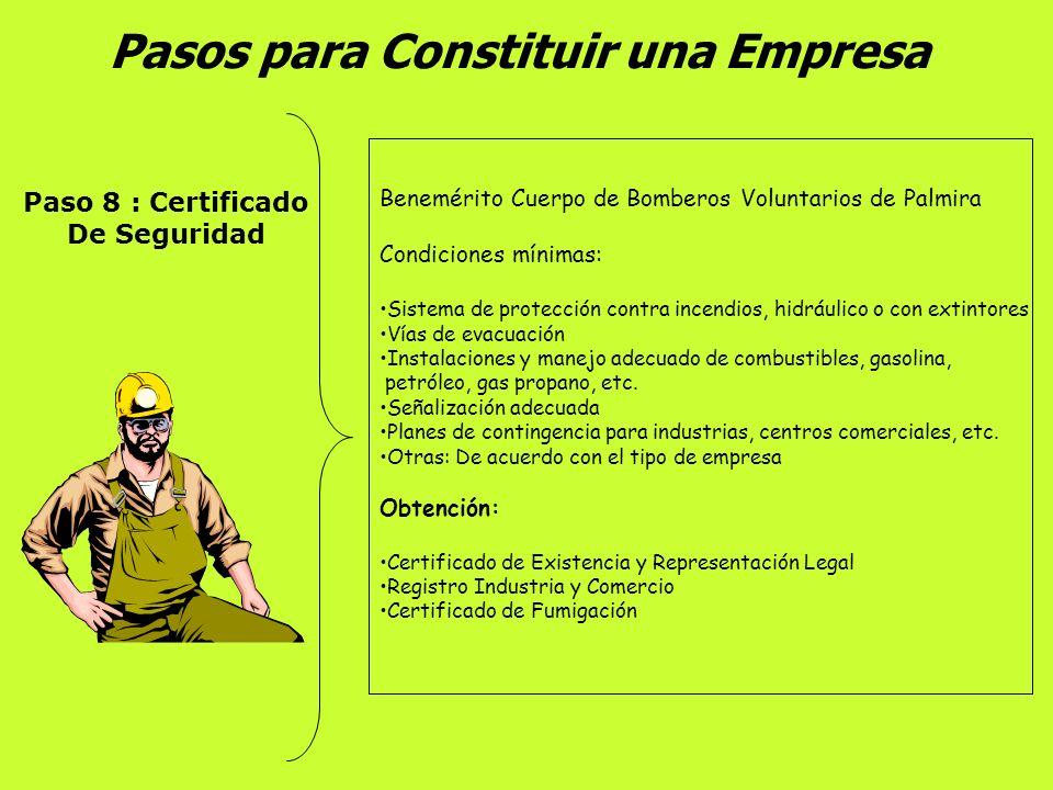 Pasos para Constituir una Empresa Paso 7: Registro Industria y Comercio Impuestos de Industria y Comercio y Complementario de Avisos y Tableros => Mun
