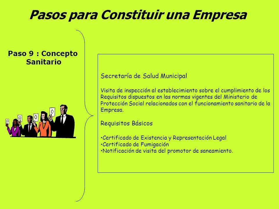 Pasos para Constituir una Empresa Paso 8 : Certificado De Seguridad Benemérito Cuerpo de Bomberos Voluntarios de Palmira Condiciones mínimas: Sistema