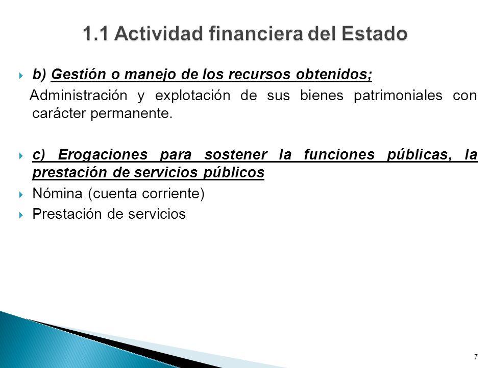 b) Gestión o manejo de los recursos obtenidos; Administración y explotación de sus bienes patrimoniales con carácter permanente. c) Erogaciones para s