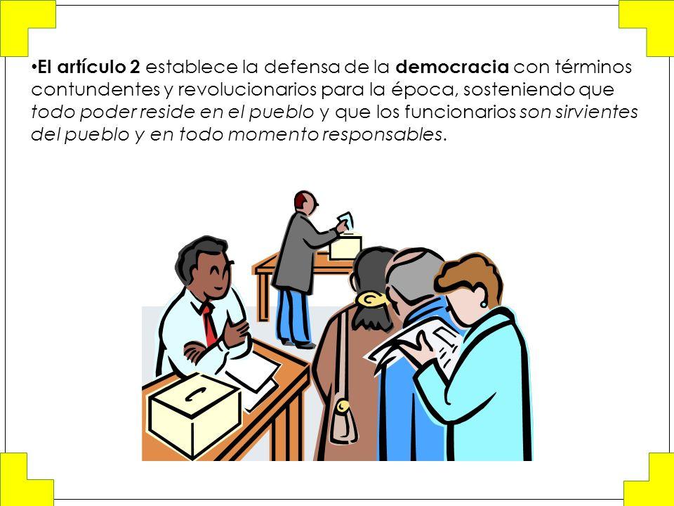 El artículo 2 e stablece la defensa de la democracia con términos contundentes y revolucionarios para la época, sosteniendo que todo poder reside en e