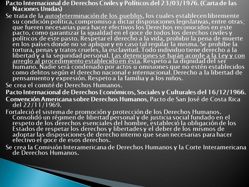 Pacto Internacional de Derechos Civiles y Políticos del 23/03/1976. (Carta de las Naciones Unidas) Se trata de la autodeterminación de los pueblos, lo