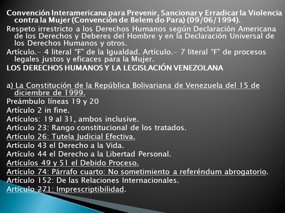Convención Interamericana para Prevenir, Sancionar y Erradicar la Violencia contra la Mujer (Convención de Belem do Para) (09/06/1994). Respeto irrest