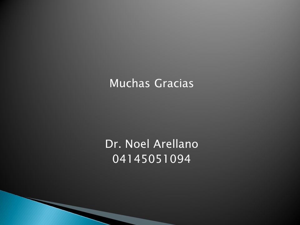 Muchas Gracias Dr. Noel Arellano 04145051094
