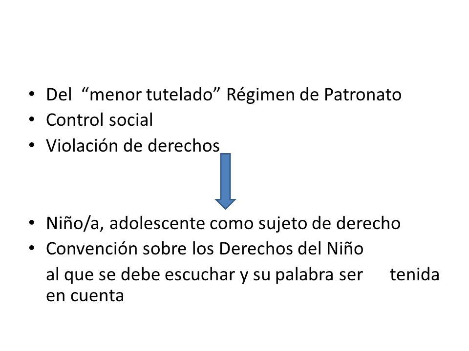 Del menor tutelado Régimen de Patronato Control social Violación de derechos Niño/a, adolescente como sujeto de derecho Convención sobre los Derechos