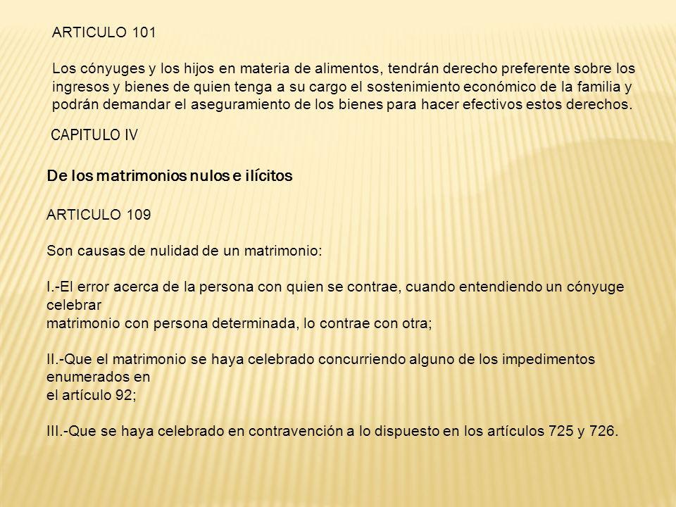 ARTICULO 101 Los cónyuges y los hijos en materia de alimentos, tendrán derecho preferente sobre los ingresos y bienes de quien tenga a su cargo el sos