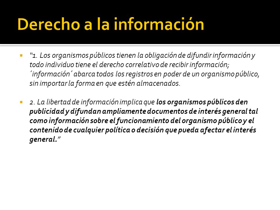 1. Los organismos públicos tienen la obligación de difundir información y todo individuo tiene el derecho correlativo de recibir información; ´informa