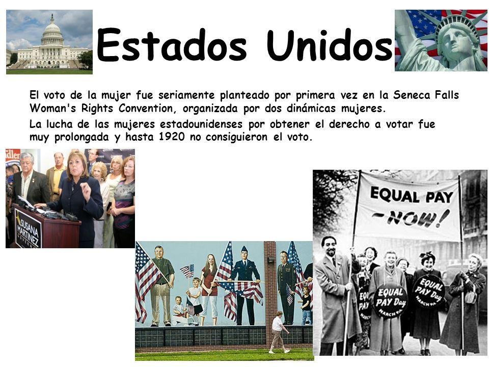Estados Unidos El voto de la mujer fue seriamente planteado por primera vez en la Seneca Falls Woman s Rights Convention, organizada por dos dinámicas mujeres.